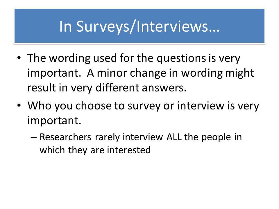 In Surveys/Interviews…