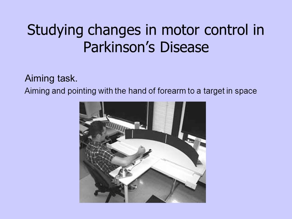 Studying changes in motor control in Parkinson's Disease