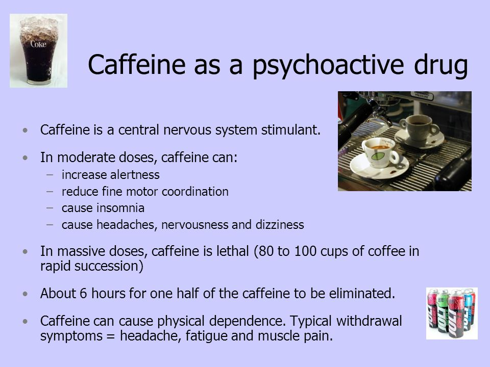 Caffeine as a psychoactive drug
