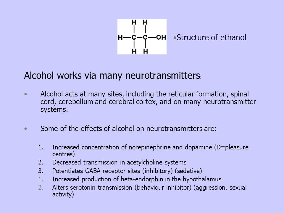 Alcohol works via many neurotransmitters: