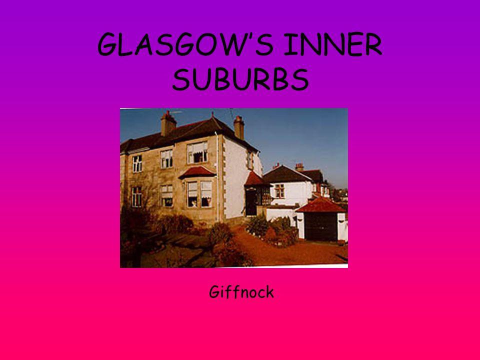 GLASGOW'S INNER SUBURBS