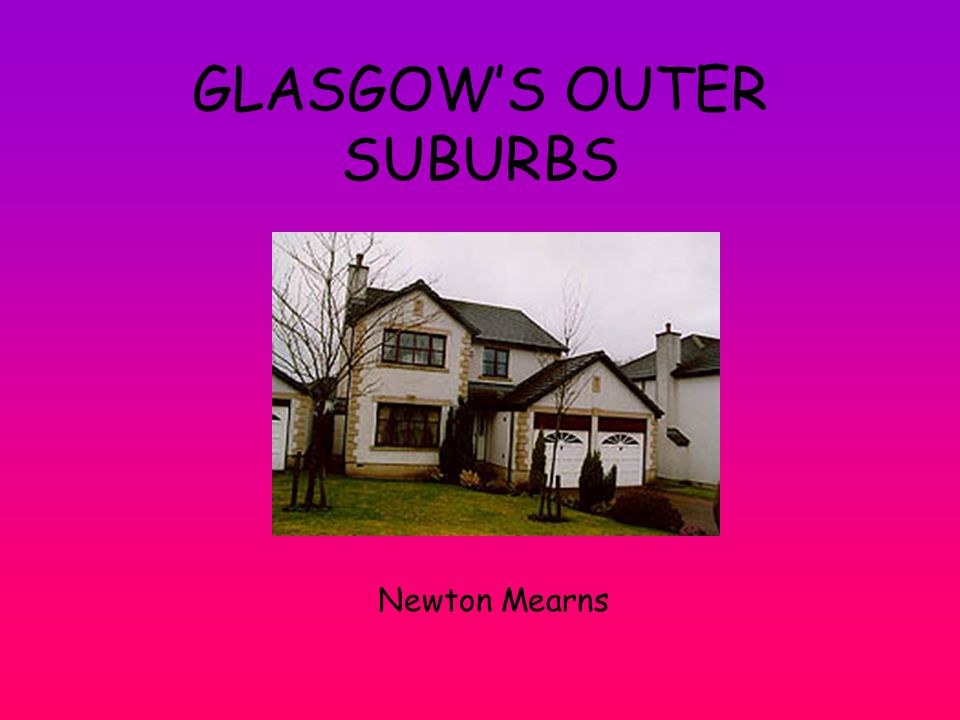 GLASGOW'S OUTER SUBURBS