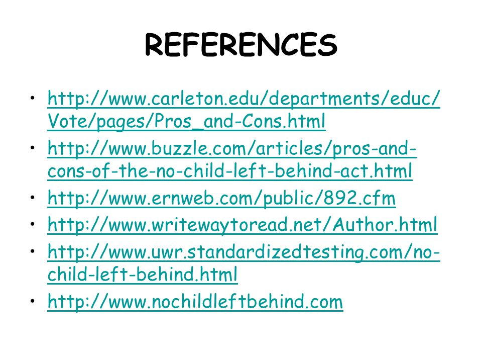 REFERENCES http://www.carleton.edu/departments/educ/Vote/pages/Pros_and-Cons.html.