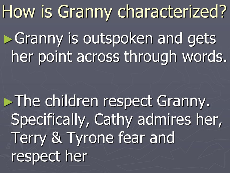 How is Granny characterized