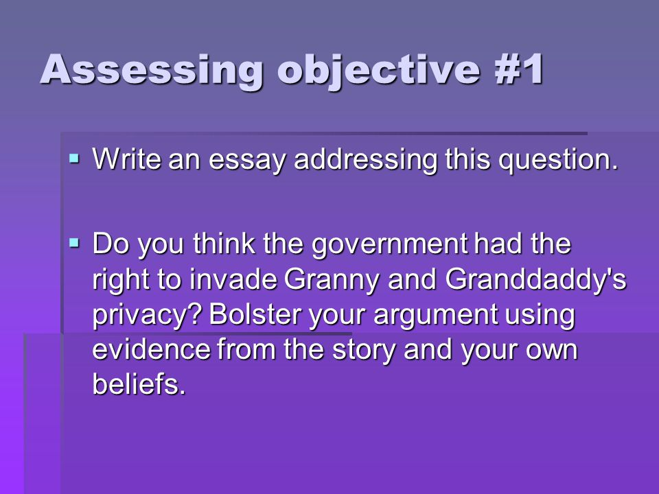 Assessing objective #1 Write an essay addressing this question.
