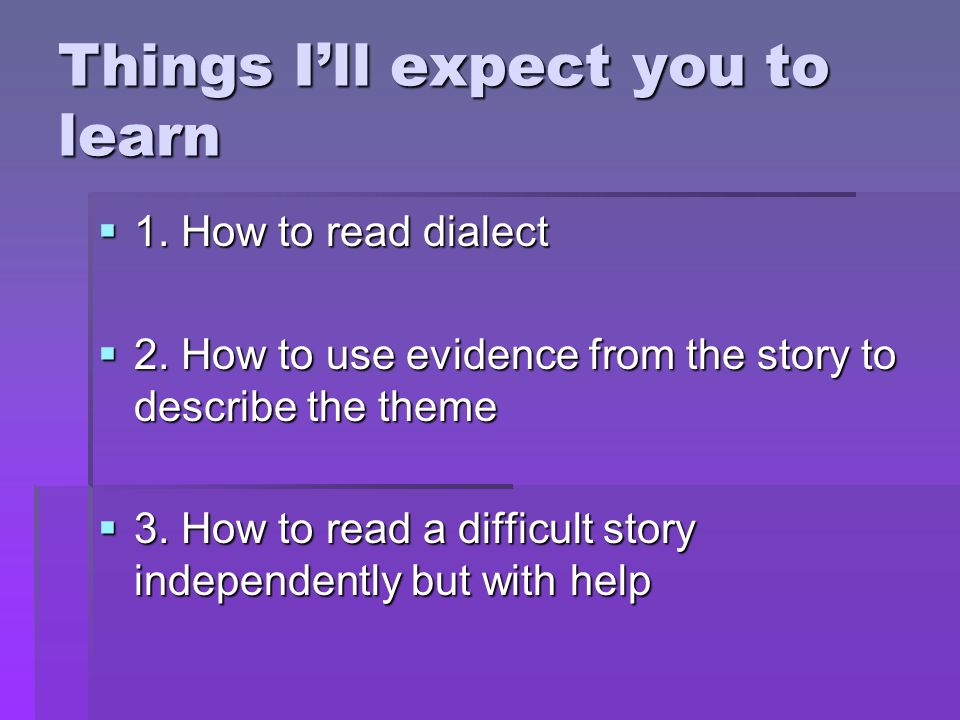 Things I'll expect you to learn