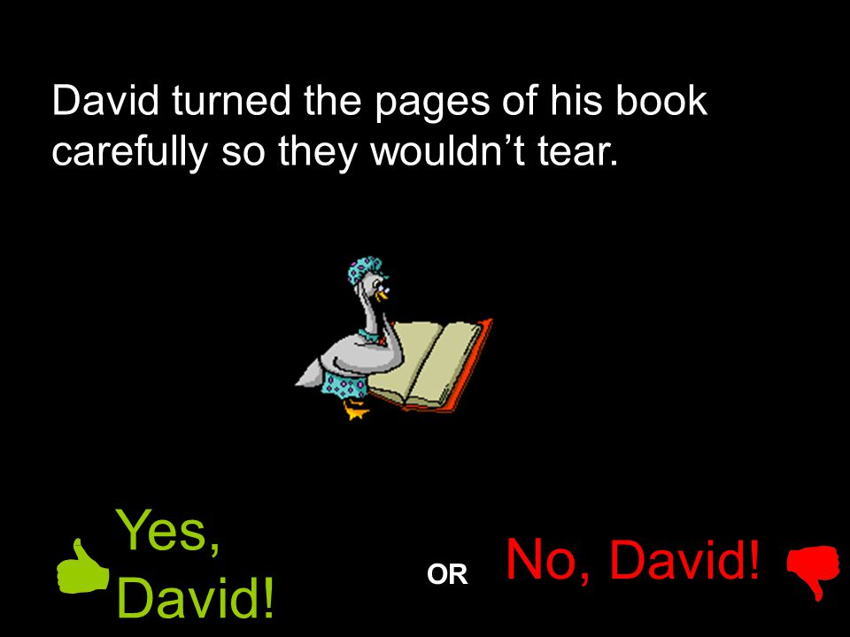David turned the pages of his book carefully so they wouldn't tear.