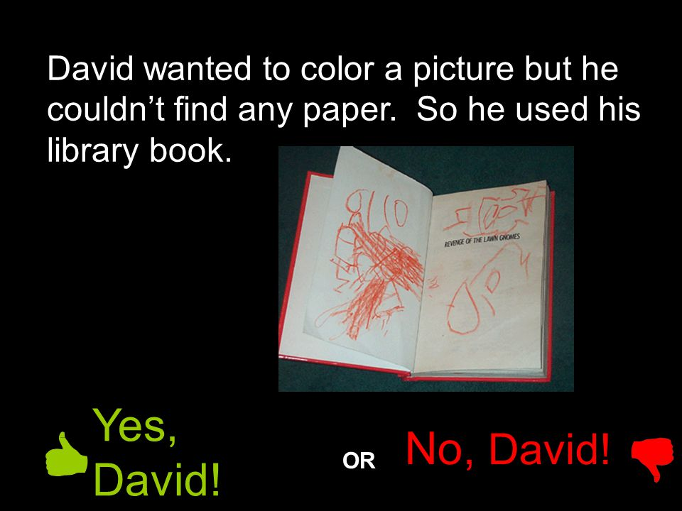 David wanted to color a picture but he couldn't find any paper