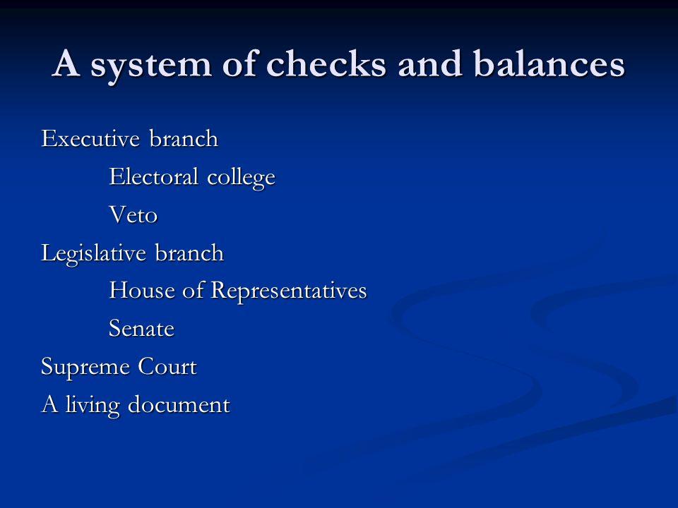 A system of checks and balances