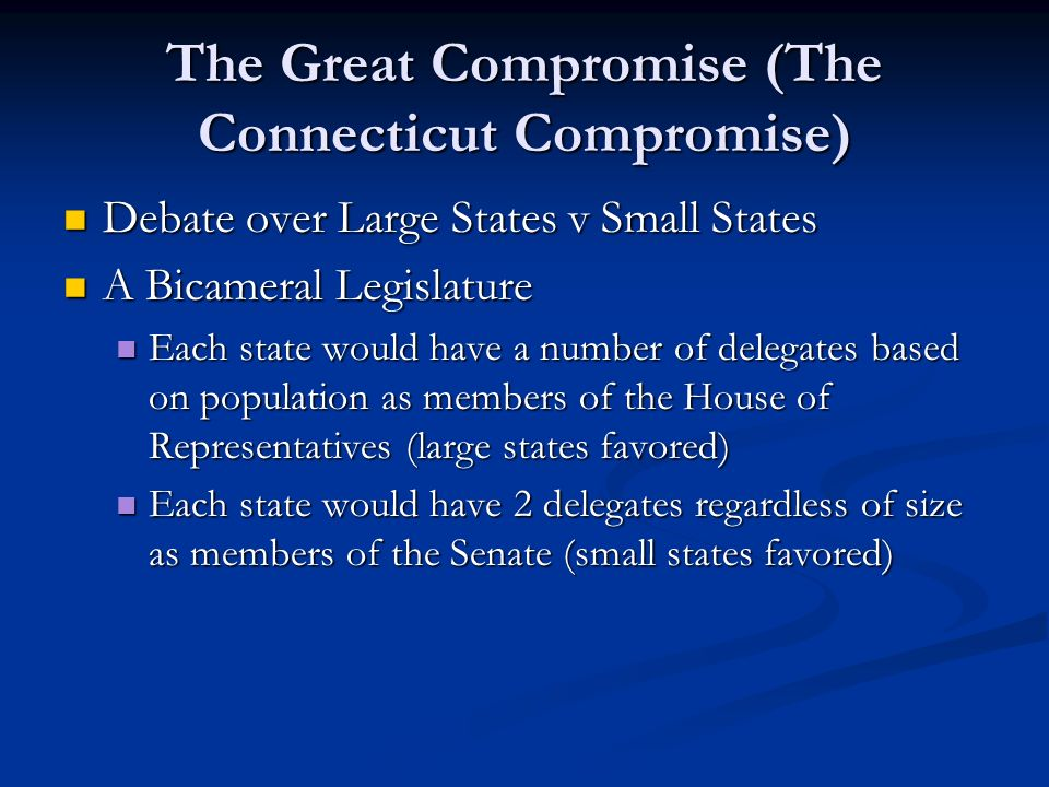 The Great Compromise (The Connecticut Compromise)