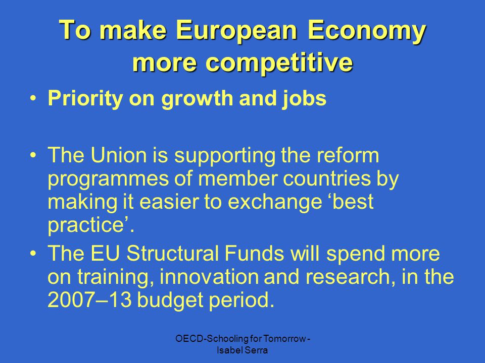 To make European Economy more competitive
