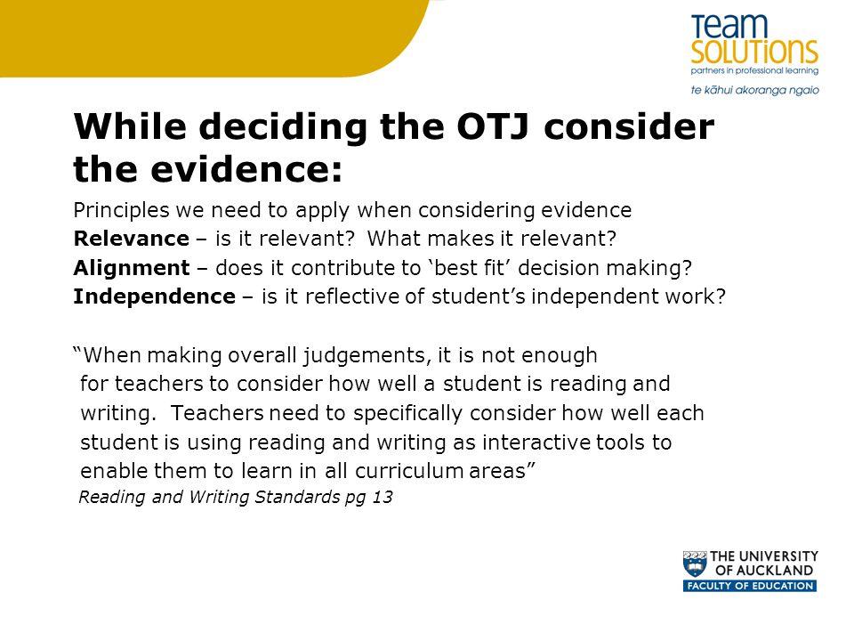While deciding the OTJ consider the evidence: