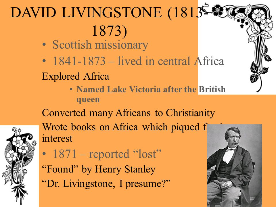 DAVID LIVINGSTONE ( ) Scottish missionary