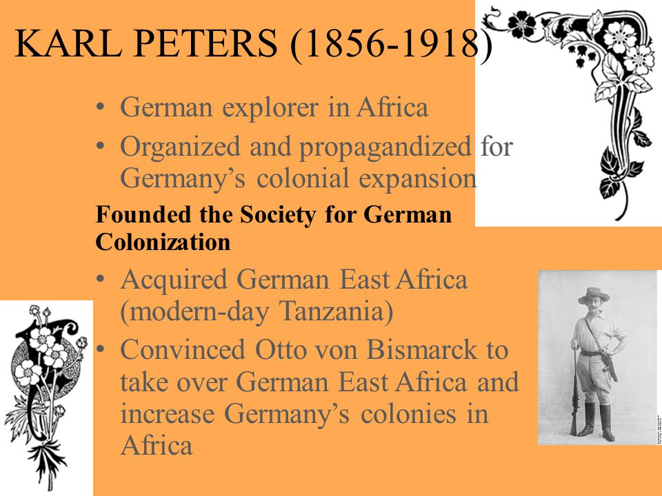 KARL PETERS ( ) German explorer in Africa