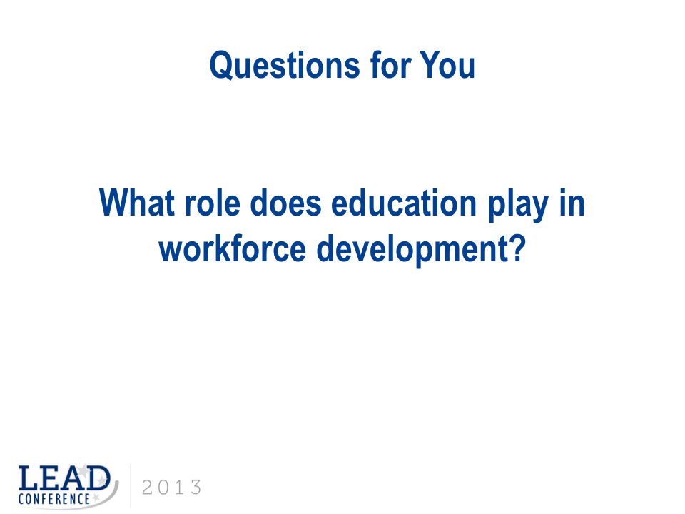 What role does education play in workforce development