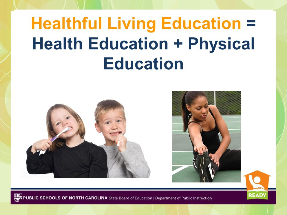 Healthful Living Education = Health Education + Physical Education