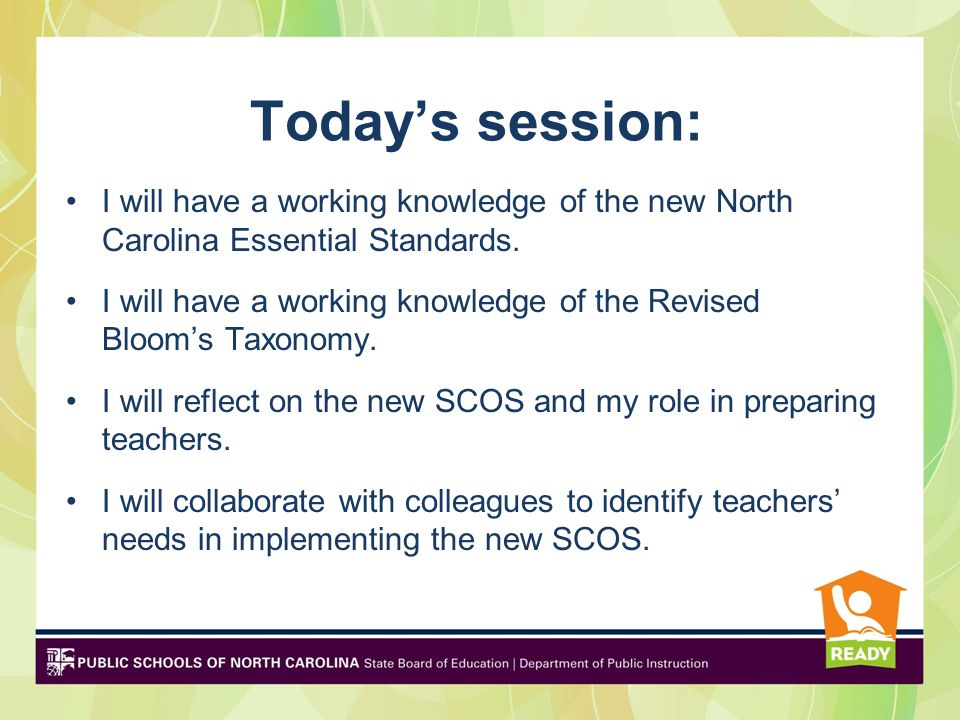 Today's session: I will have a working knowledge of the new North Carolina Essential Standards.