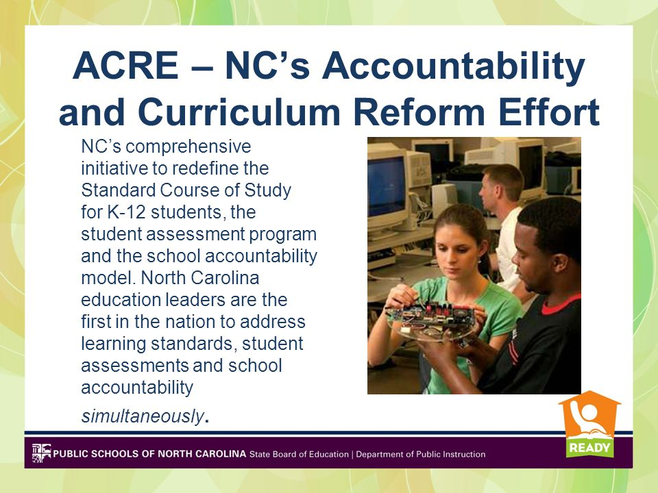 ACRE – NC's Accountability and Curriculum Reform Effort