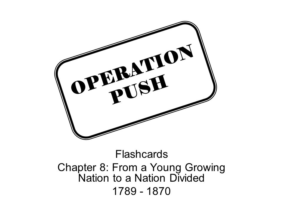 Chapter 8: From a Young Growing Nation to a Nation Divided