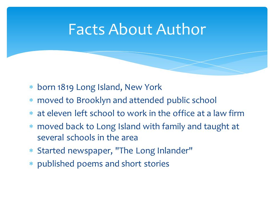 Facts About Author born 1819 Long Island, New York