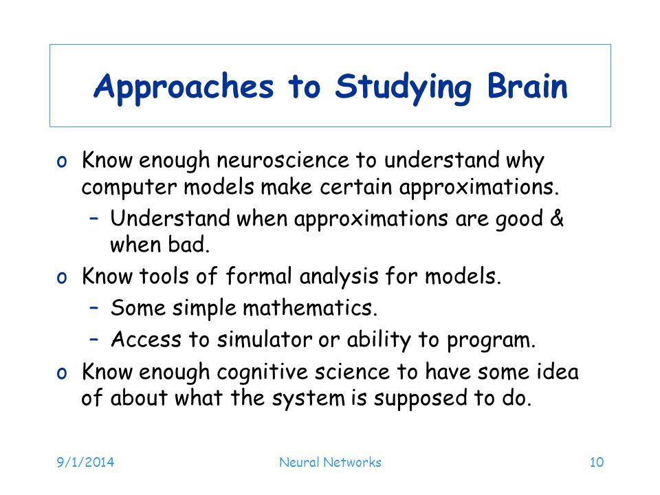 Approaches to Studying Brain