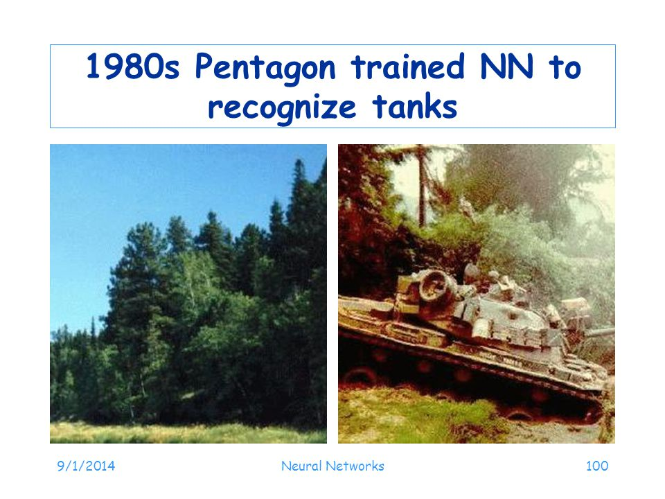1980s Pentagon trained NN to recognize tanks