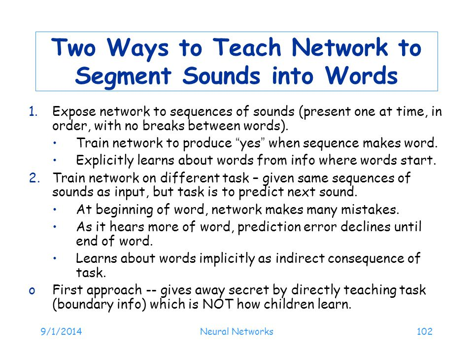 Two Ways to Teach Network to Segment Sounds into Words