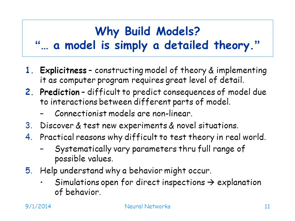 Why Build Models … a model is simply a detailed theory.