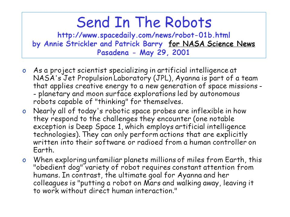 Send In The Robots http://www. spacedaily. com/news/robot-01b