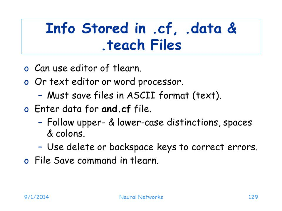 Info Stored in .cf, .data & .teach Files