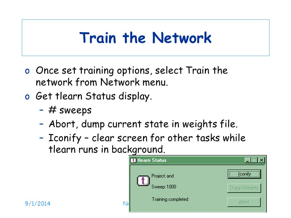 Train the Network Once set training options, select Train the network from Network menu. Get tlearn Status display.