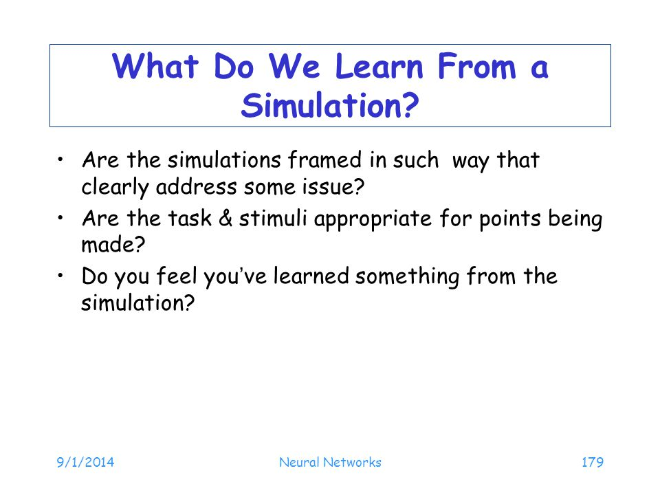 What Do We Learn From a Simulation