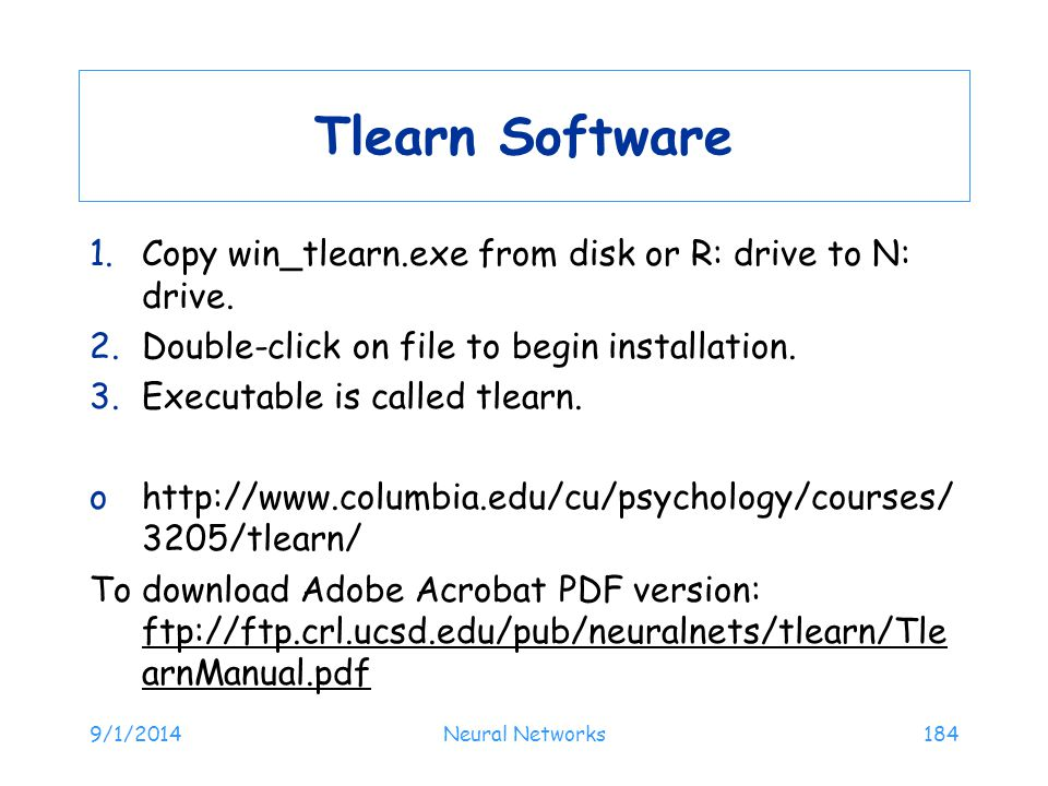 Tlearn Software Copy win_tlearn.exe from disk or R: drive to N: drive.