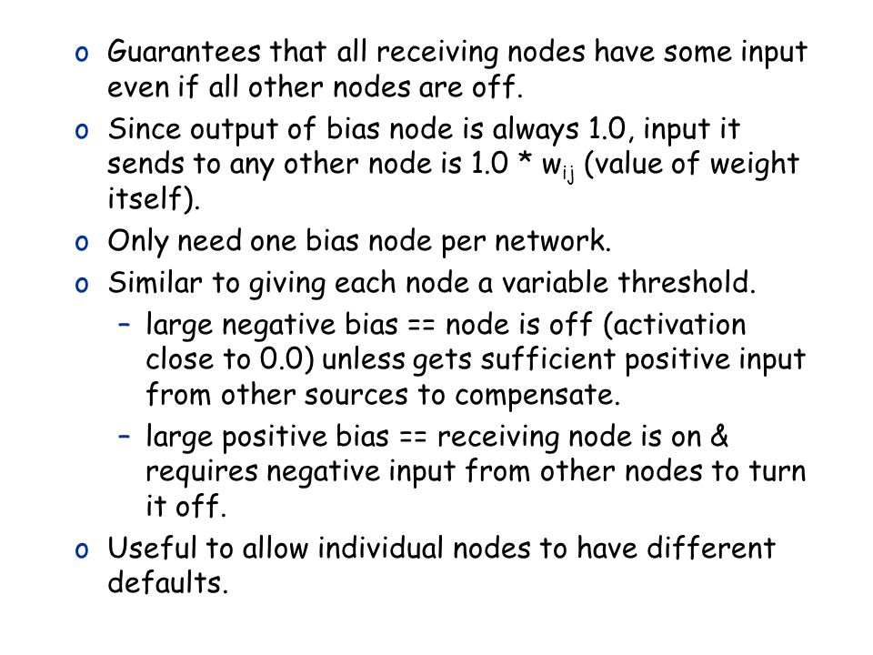 Only need one bias node per network.
