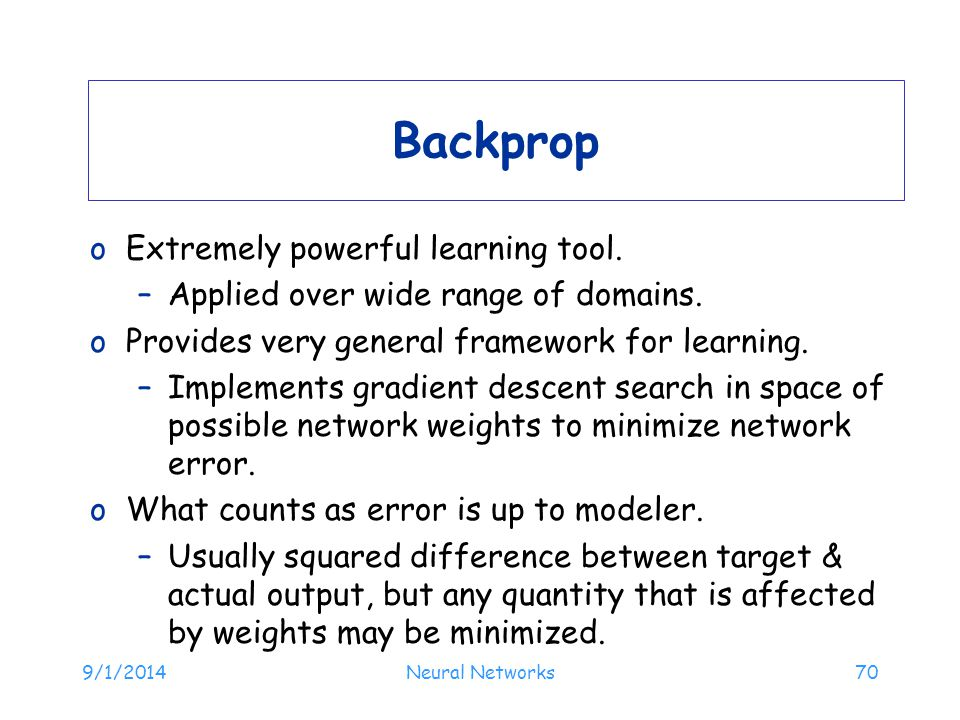 Backprop Extremely powerful learning tool.