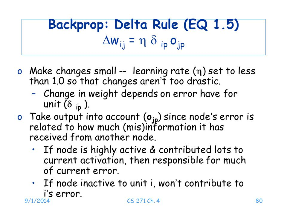 Backprop: Delta Rule (EQ 1.5) wij =   ip ojp