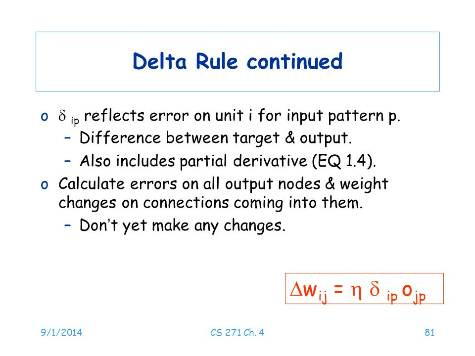 Delta Rule continued wij =   ip ojp
