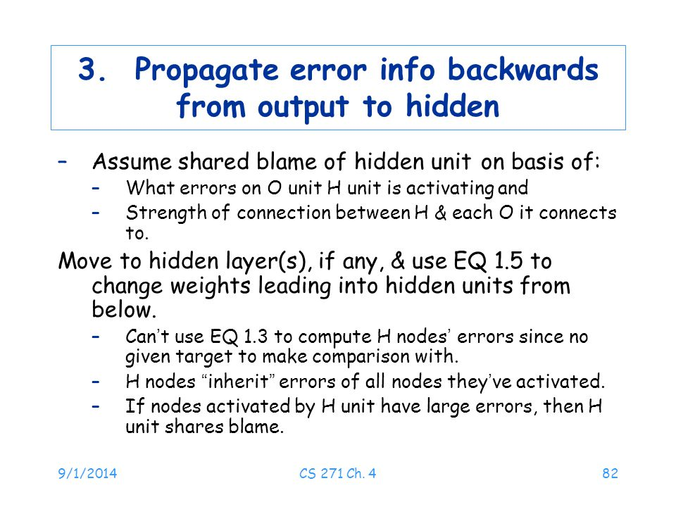 3. Propagate error info backwards from output to hidden