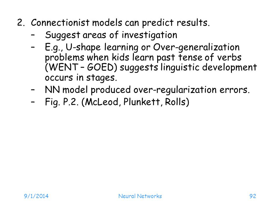 Connectionist models can predict results.
