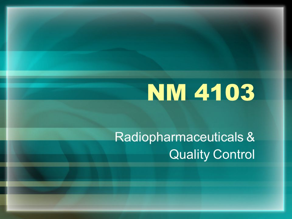 Radiopharmaceuticals & Quality Control