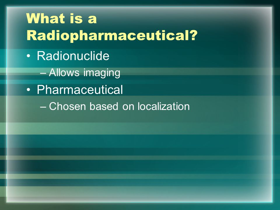 What is a Radiopharmaceutical