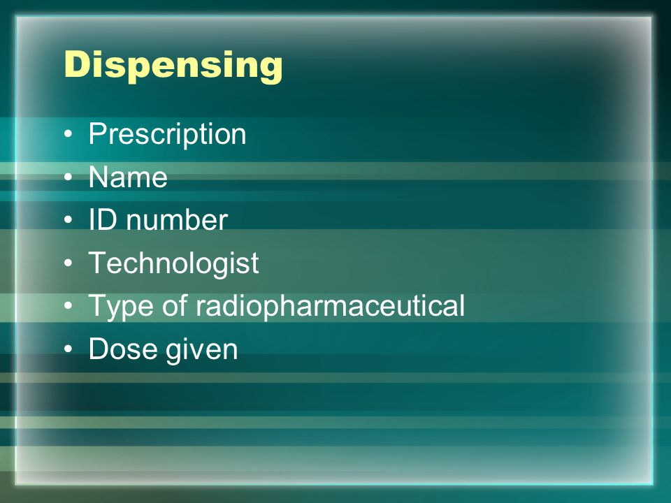 Dispensing Prescription Name ID number Technologist