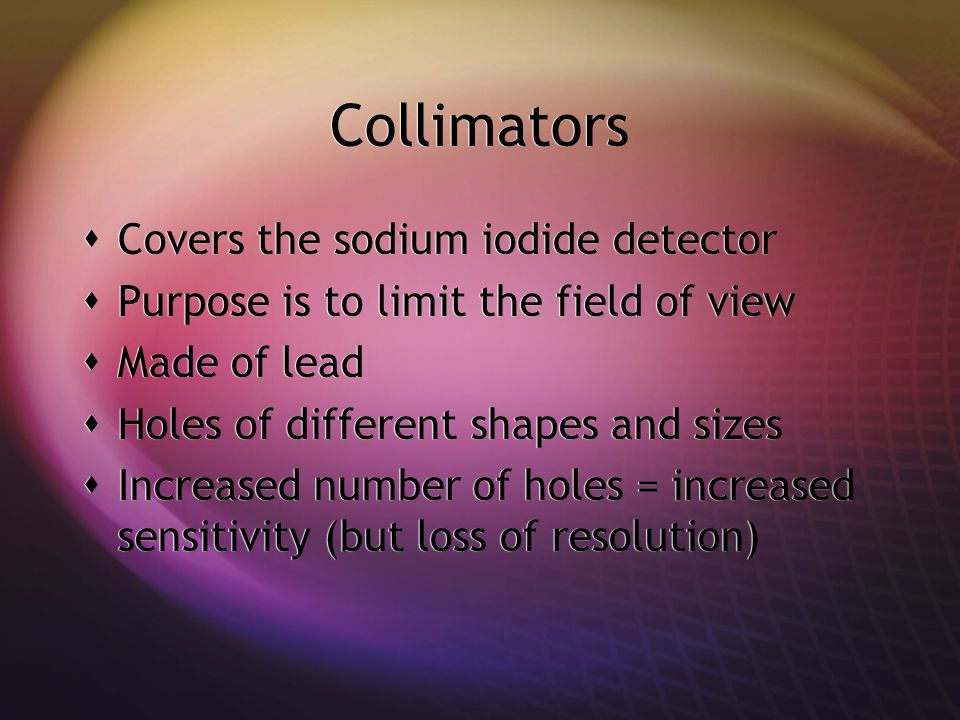 Collimators Covers the sodium iodide detector