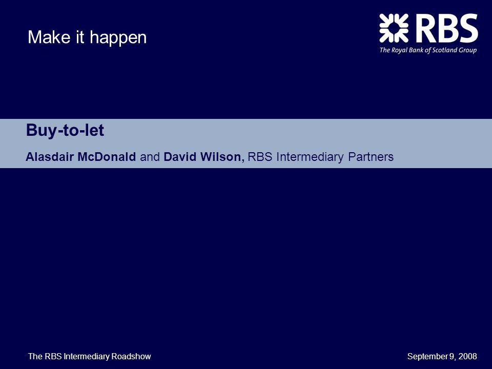 Buy-to-letAlasdair McDonald and David Wilson, RBS Intermediary Partners.