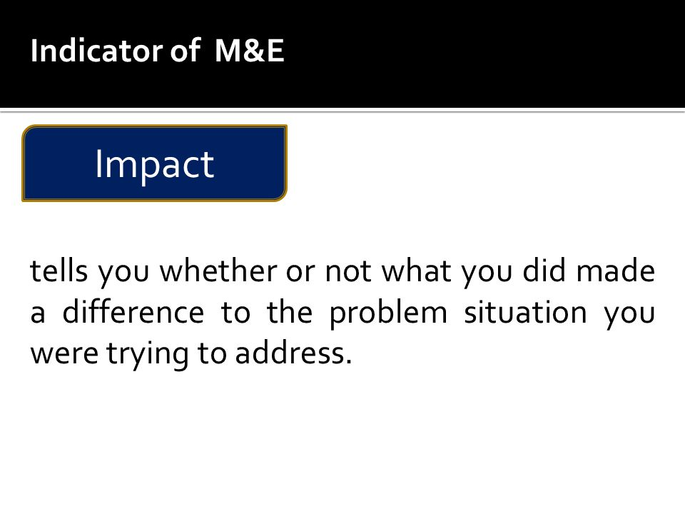 Impact Indicator of M&E
