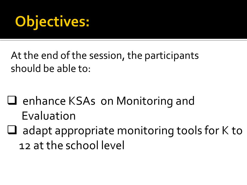 Objectives: enhance KSAs on Monitoring and Evaluation