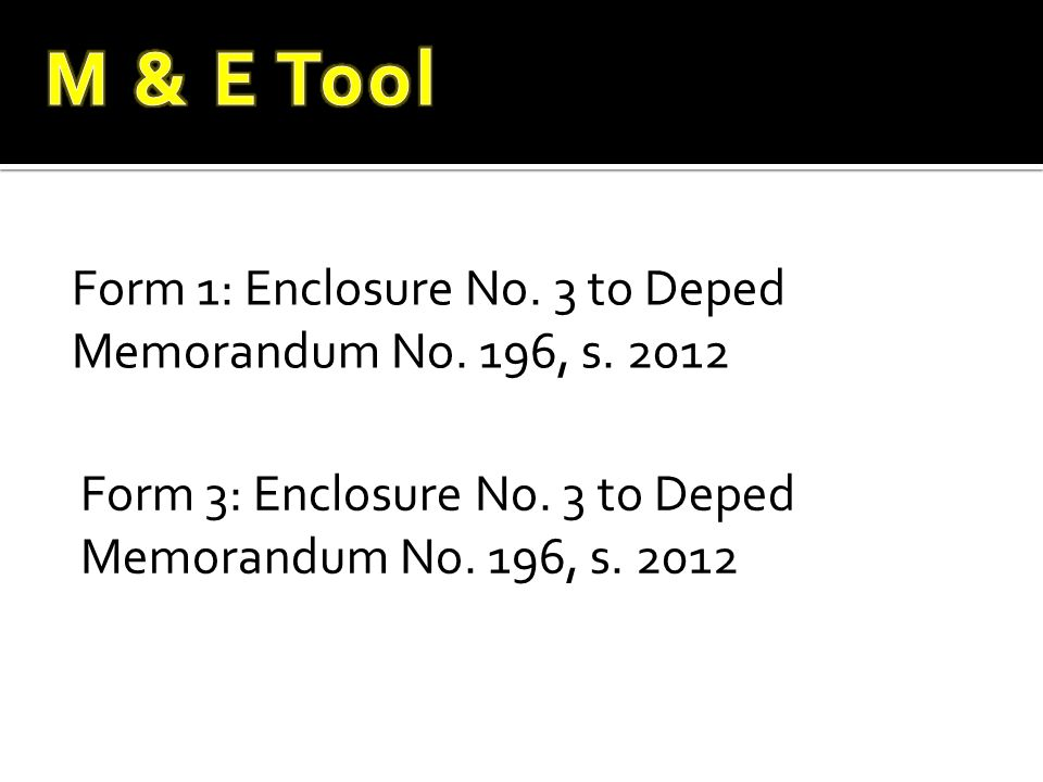 M & E Tool Form 1: Enclosure No. 3 to Deped
