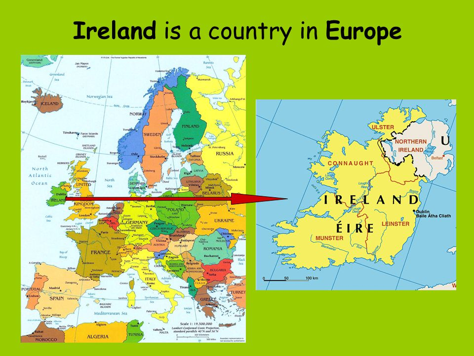 Ireland is a country in Europe