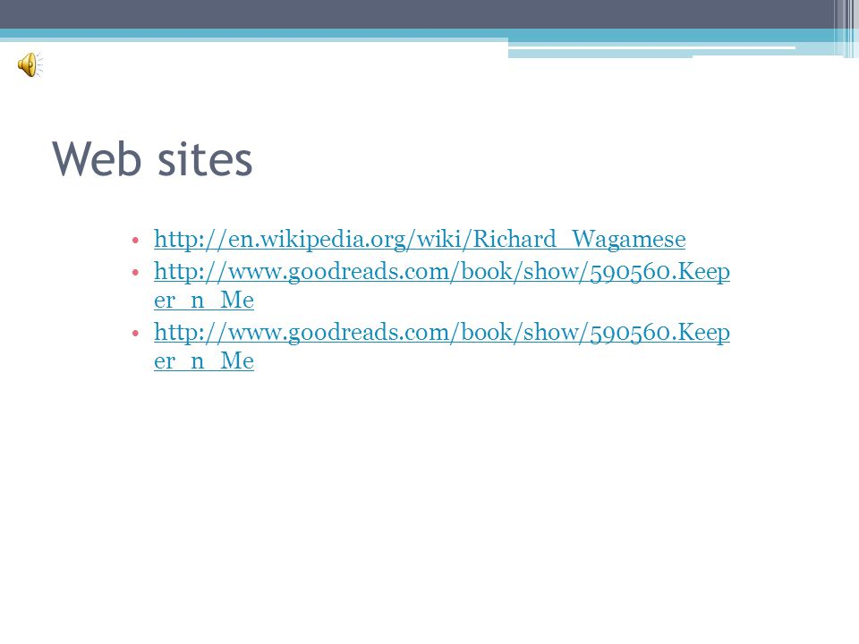 Web sites http://en.wikipedia.org/wiki/Richard_Wagamese