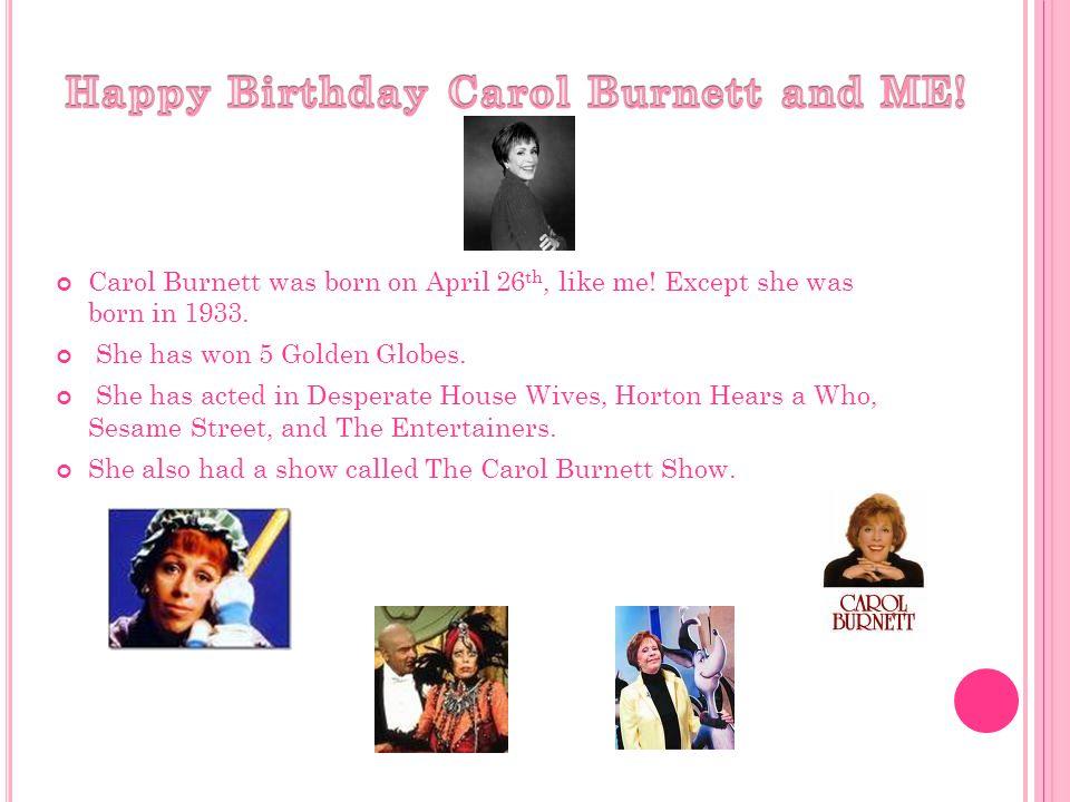 Happy Birthday Carol Burnett and ME!